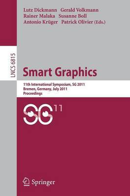 Smart Graphics: 11th International Symposium on Smart Graphics, Bremen, Germany, July 18-20, 2011. Proceedings