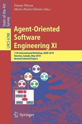 Agent-Oriented Software Engineering XI: 11th International Workshop, AOSE XI, Toronto, Canada, May 10-11, 2010, Revised Selected Papers