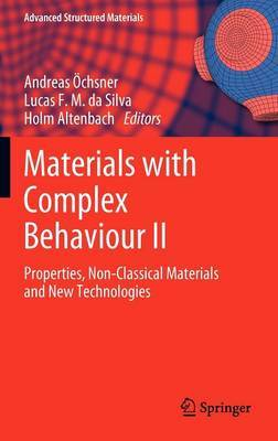 Materials with Complex Behaviour: Properties, Non-classical Materials and New Technologies: II