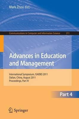 Advances in Education and Management: International Symposium, ISAEBD 2011, Dalian, China, August 6-7, 2011, Proceedings, Part IV