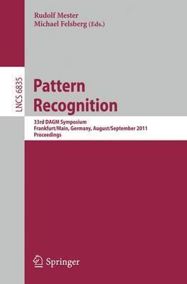 Pattern Recognition: 33rd DAGM Symposium, Frankfurt/Main, Germany, August 31 - September 2, 2011, Proceedings