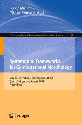 Systems and Frameworks for  Computational Morphology: Second International Workshop, SFCM 2011, Zurich, Switzerland, August 26, 2011, Proceedings