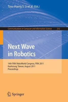 Next Wave in Robotics: 14th FIRA  RoboWorld Congress, FIRA 2011, Kaohsiung, Taiwan, August 26-30, 2011 Proceedings