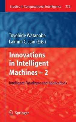 Innovations in Intelligent Machines: v. 2: Intelligent Paradigms and Applications
