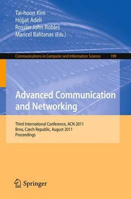 Advanced Communication and Networking: International Conference, ACN 2011, Brno, Czech Republic, August 15-17, 2011, Proceedings