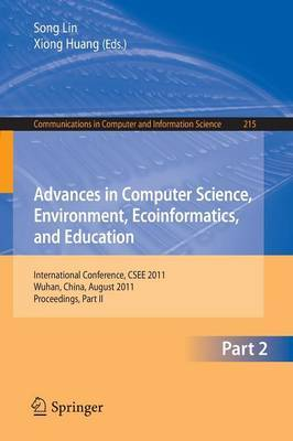 Advances in Computer Science, Environment, Ecoinformatics, and Education, Part II: International Conference, CSEE 2011, Wuhan, China, August 21-22, 2011. Proceedings, Part II
