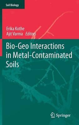 Bio-Geo-Interactions in Metal Contaminated Soils