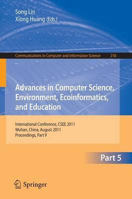 Advances in Computer Science, Environment, Ecoinformatics, and Education, Part V: International Conference, CSEE 2011, Wuhan, China, August 21-22, 2011. Proceedings, Part V