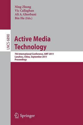 Active Media Technology: 7th International Conference, AMT 2011, Lanzhou, China, September 7-9, 2011. Proceedings