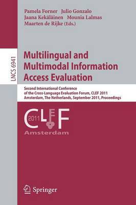 Multilingual and Multimodal Information Access Evaluation: Second International Conference of the Cross-Language Evaluation Forum, CLEF 2011, Amsterdam, The Netherlands, September 19-22, 2011, Proceedings