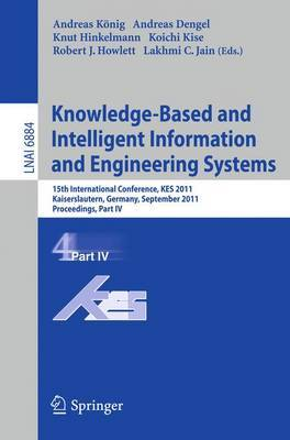 Knowledge-Based and Intelligent Information and Engineering Systems: 15th International Conference, KES 2011, Kaiserslautern, Germany, September 12-14, 2011, Proceedings: Part IV