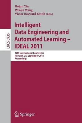 Intelligent Data Engineering and Automated Learning -- IDEAL 2011: 12th International Conference, Norwich, UK, September 7-9, 2011. Proceedings