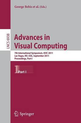 Advances in Visual Computing: 7th International Symposium, ISVC 2011, Las Vegas, NV, USA, September 26-28, 2011. Proceedings: Part I