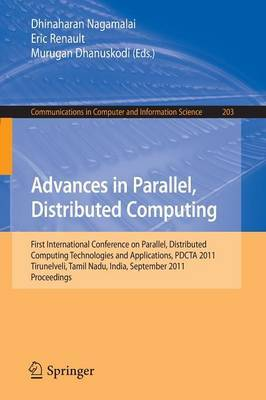 Advances in Parallel, Distributed Computing: First International Conference on Parallel, Distributed Computing Technologies and Applications, PDCTA 2011, Tirunelveli, Tamil Nadu, India, September 23-25, 2011, Proceedings