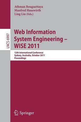 Web Information System Engineering -- WISE 2011: 12th International Conference, Sydney, Australia, October 13-14, 2011, Proceedings