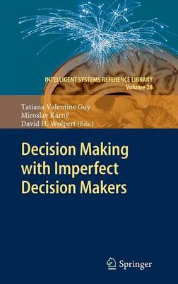 Decision Making with Imperfect Decision Makers: 2011