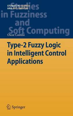 Type-2 Fuzzy Logic in Intelligent Control Applications: 2011
