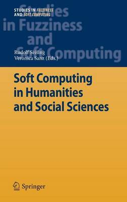 Soft Computing in Humanities and Social Sciences: 2011