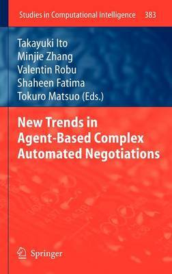 New Trends in Agent-based Complex Automated Negotiations