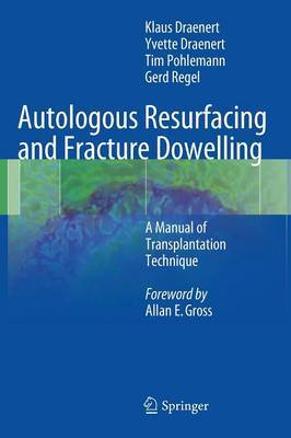 Autologous Resurfacing and Fracture Dowelling: A Manual of Transplantation Technique