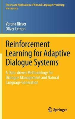 Reinforcement Learning for Adaptive Dialogue Systems: A Data-driven Methodology for Dialogue Management and Natural Language Generation
