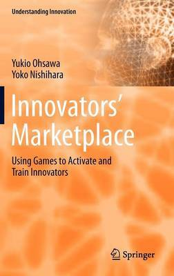 Innovators' Marketplace: Using Games to Activate and Train Innovators