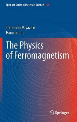 The Physics of Ferromagnetism: 2012