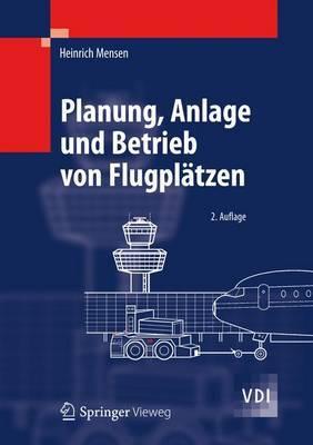 Planung, Anlage Und Betrieb Von Flugpl tzen