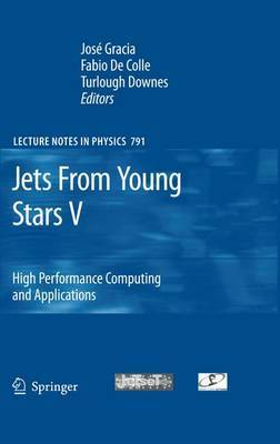 Jets From Young Stars: High Performance Computing and Applications: V