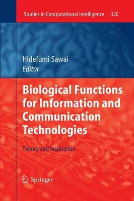 Biological Functions for Information and Communication Technologies: Theory and Inspiration