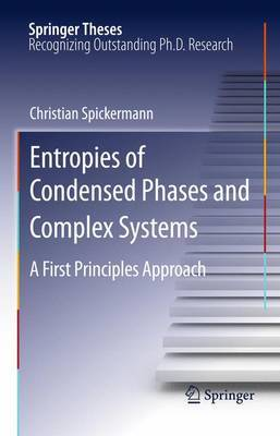 Entropies of Condensed Phases and Complex Systems: A First Principles Approach