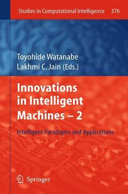 Innovations in Intelligent Machines -2: Intelligent Paradigms and Applications