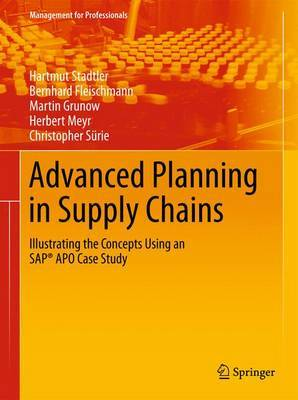 Advanced Planning in Supply Chains: Illustrating the Concepts Using an SAP(r) APO Case Study