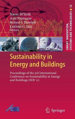 Sustainability in Energy and Buildings: Proceedings of the 3rd International Conference on Sustainability in Energy and Buildings (SEB'11)