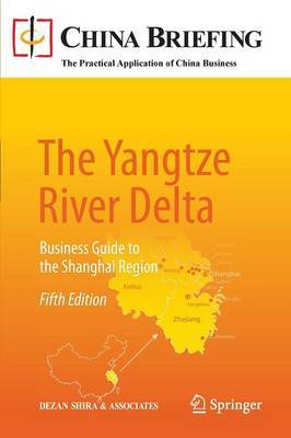 The Yangtze River Delta: Business Guide to the Shanghai Region
