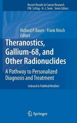 Theranostics, Gallium-68, and Other Radionuclides: A Pathway to Personalized Diagnosis and Treatment