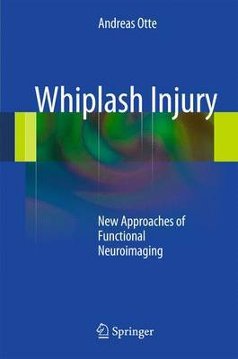 Whiplash Injury: New Approaches of Functional Neuroimaging