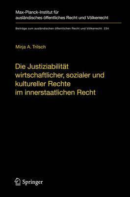 Die Justiziabilitat Wirtschaftlicher, Sozialer und Kultureller Rechte im Innerstaatlichen Recht