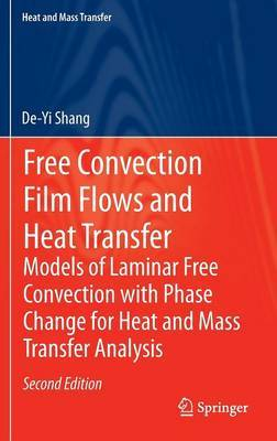 Free Convection Film Flows and Heat Transfer: Models of Laminar Free Convection with Phase Change for Heat and Mass Transfer Analysis