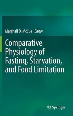 Comparative Physiology of Fasting, Starvation, and Food Limitation