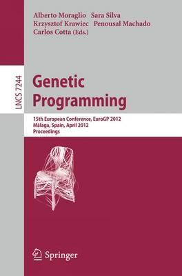 Genetic Programming: 15th European Conference, EuroGP 2012, Malaga, Spain, April 11-13, 2012, Proceedings