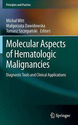 Molecular Aspects of Hematologic Malignancies: Diagnostic Tools and Clinical Applications