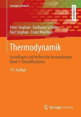 Thermodynamik: Grundlagen Und Technische Anwendungen Band 1: Einstoffsysteme