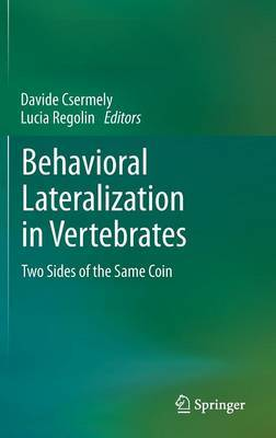 Behavioral Lateralization in Vertebrates: Two Sides of the Same Coin