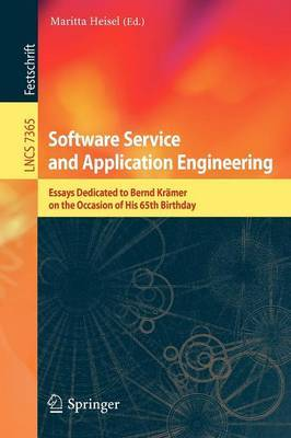 Software Service and Application Engineering: Essays Dedicated to Bernd Kramer on the Occasion of His 65th Birthday