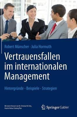 Vertrauensfallen Im Internationalen Management: Hintergr nde - Beispiele - Strategien