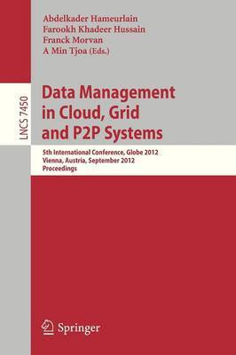 Data Mangement in Cloud, Grid and P2P Systems: 5th International Conference, Globe 2012, Vienna, Austria, September 5-6, 2012, Proceedings