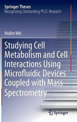 Studying Cell Metabolism and Cell Interactions Using Microfluidic Devices Coupled with Mass Spectrometry