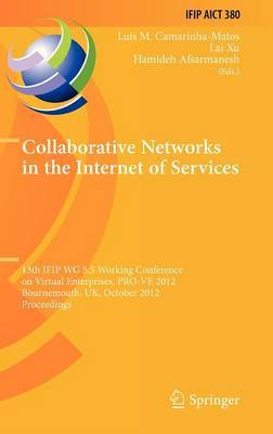 Collaborative Networks in the Internet of Services: 13th IFIP WG 5.5 Working Conference on Virtual Enterprises, PRO-VE 2012, Bournemouth, UK, October 1-3, 2012, Proceedings