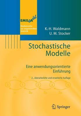 Stochastische Modelle: Eine Anwendungsorientierte Einfuhrung